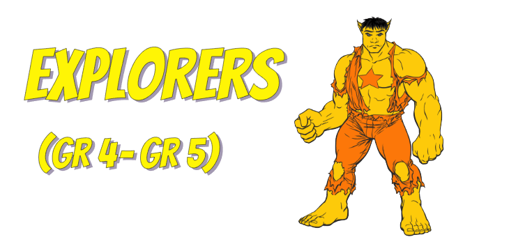 "The phrase ""Explorers (Grade 4 to Grade 5)"" with an orange superhero"