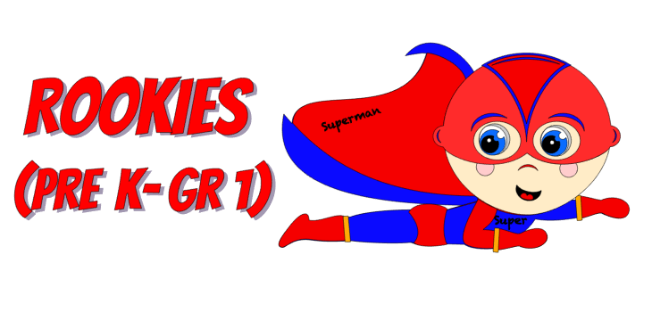 "The phrase ""Rookies (Pre K to 1st grade)"" with a red superhero"